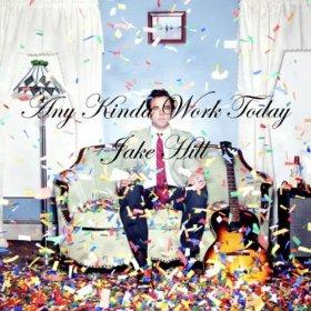 Any Kinda Work Today-Jake Hill