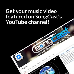 Get Featured on SongCast's YouTube Channel
